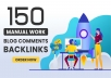 do high Quality Dofollow and Manual 150 Blog Comments backlinks